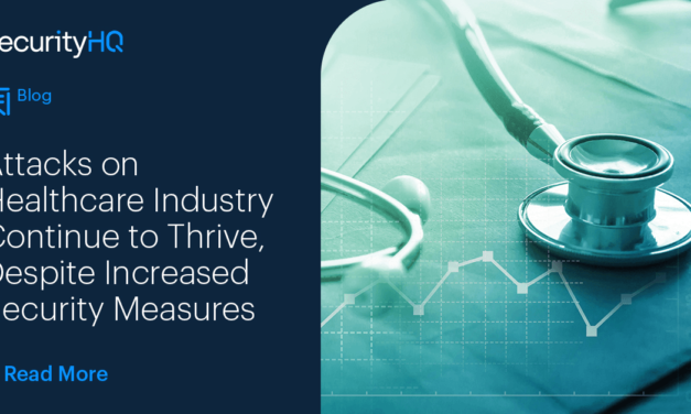 Attacks on Healthcare Industry Continue to Thrive, Despite Increased Security Measures